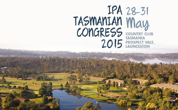 The 2015 IPA Tasmania Congress
